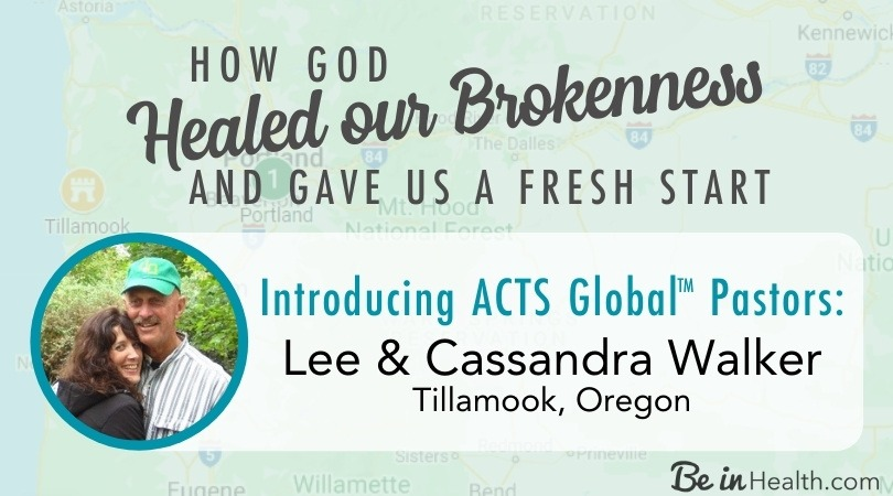 Don't underestimate the value of your journey - How God healed their brokenness and gave Lee and Cassandra a fresh start as He prepared them to serve as ACTS Pastors in Tillamook, Oregon