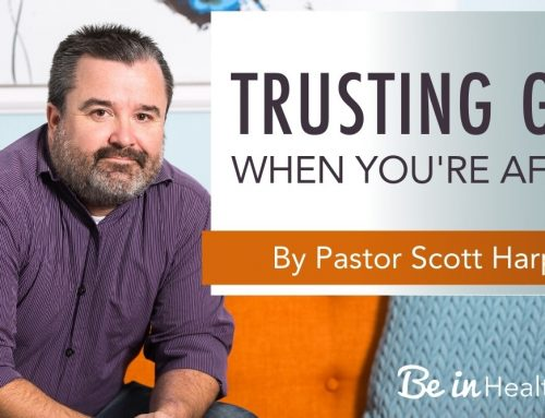 The Secret to Trusting God When You're Afraid
