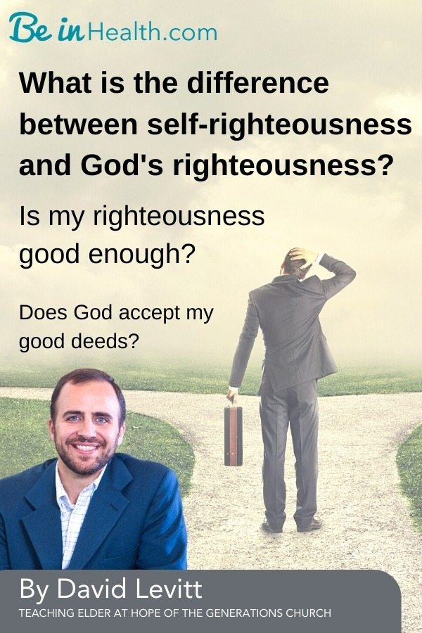 David Levitt discusses the difference between self-righteousness and God's righteousness and how we can apprehend and walk in it as a way of life.