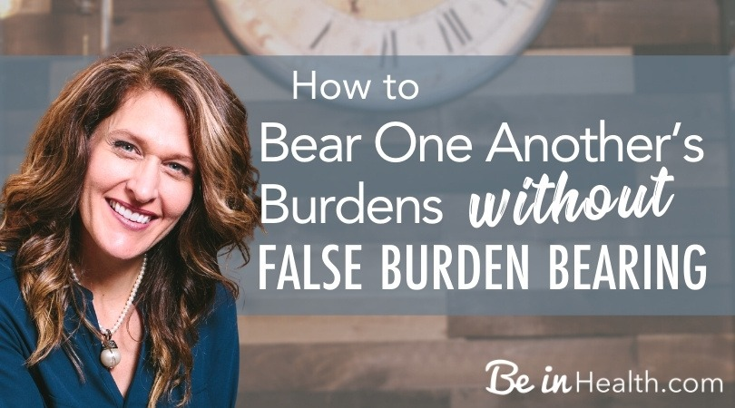 What does it mean to bear one another's burdens and how do we care for others without false burden bearing? Includes a FREE Printable!
