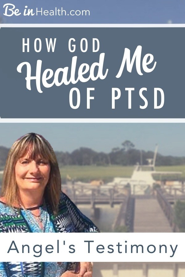 Read Angel's testimony of healing from PTSD and get connected the resources that she found that changed her life. God wants to heal you of PTSD too!