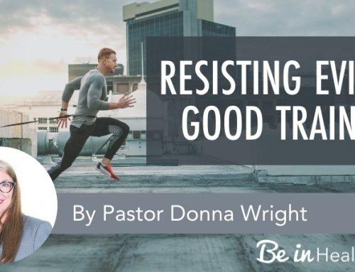 Resisting Evil is Good Training