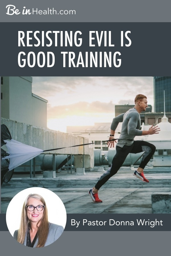 How believers can do spiritual resistance training and grow our strength in our relationship with God, in the Word, and in resisting evil.