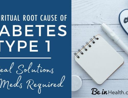 Spiritual Root Cause of Diabetes Type 1