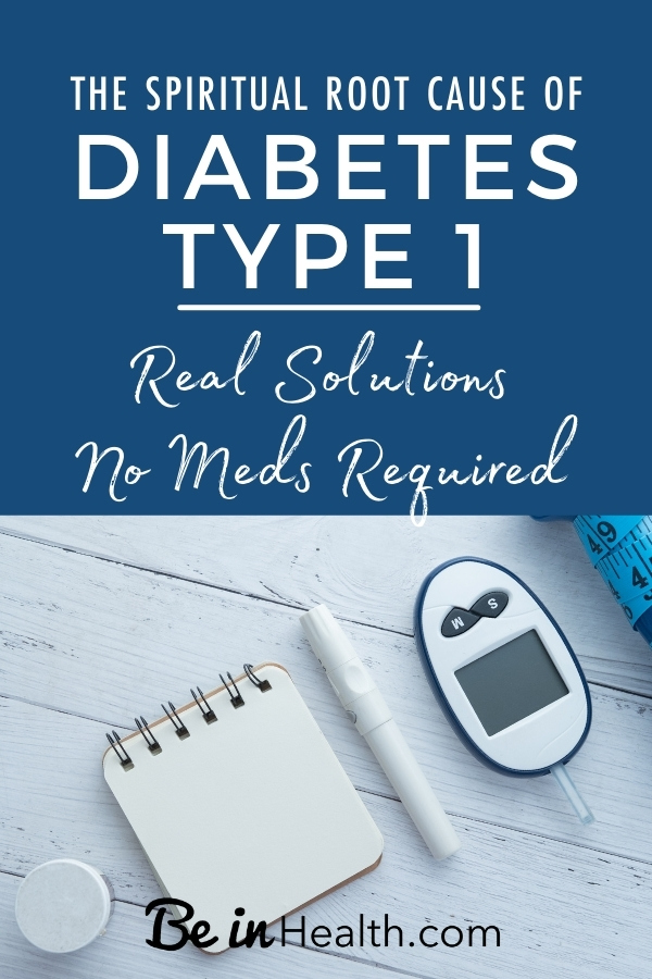 Understand the spiritual root cause of diabetes type 1 and find real solutions from the Bible to heal from diabetes, no meds required!