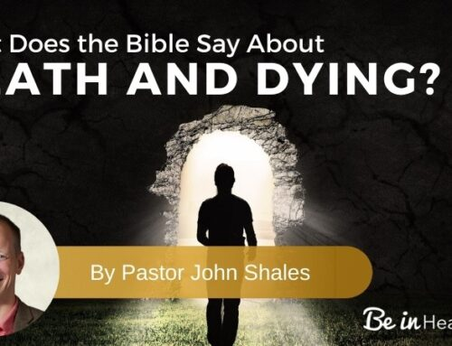 What Does the Bible Say About Death and Dying?