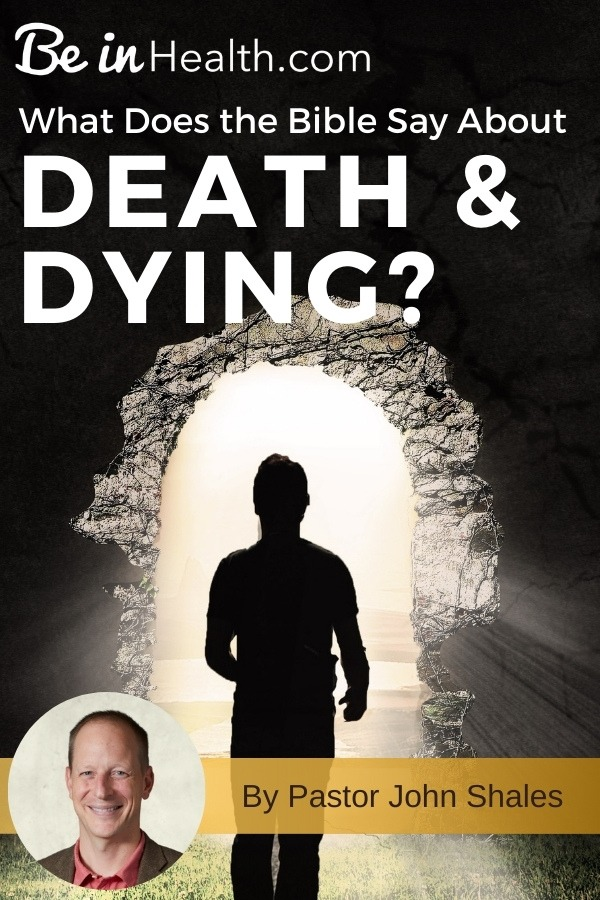 To overcome the fear of death, you need to know what the Bible says about death and dying. Peace with death will lead to greater joy in life.