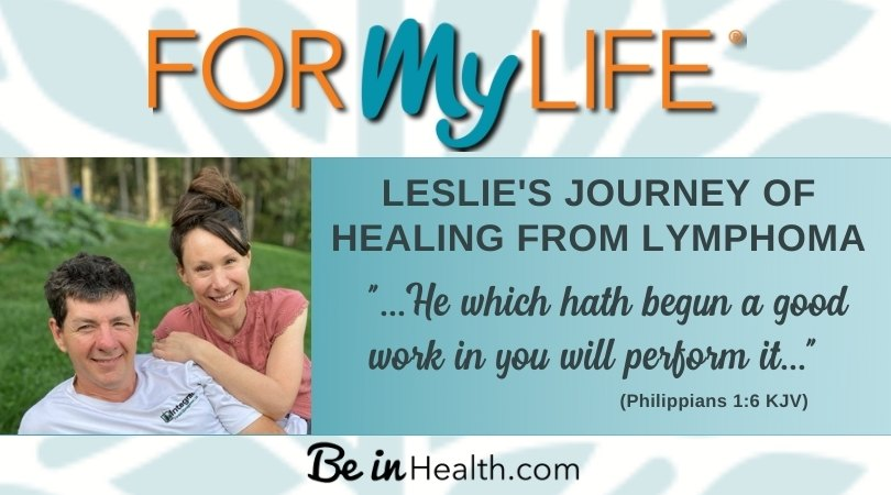 Read Leslie's testimony of God's faithfulness to lead her on her journey of healing from Lymphoma. (Plus FREE Printable Scripture Art: Philippians 1:6)