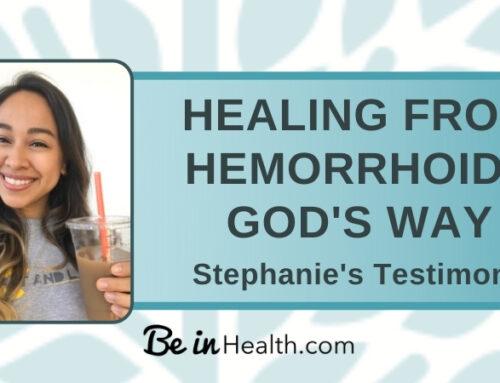 Hemorrhoid Healing God's Way