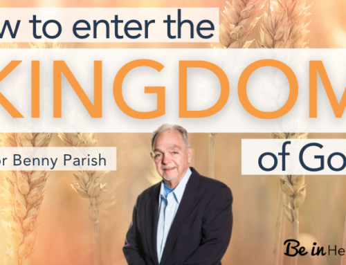 How to enter into the Kingdom of God