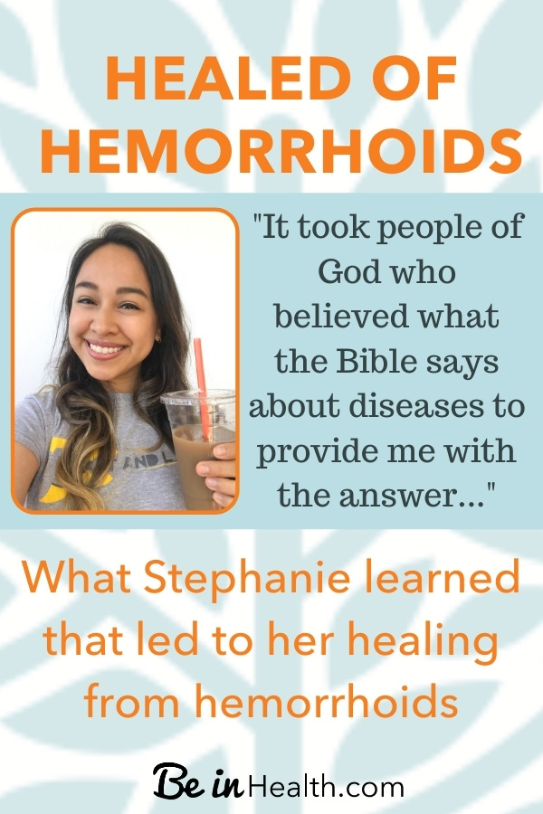 Find out what Stephanie learned that led to God healing her from painful intestinal inflammation and hemorrhoids.